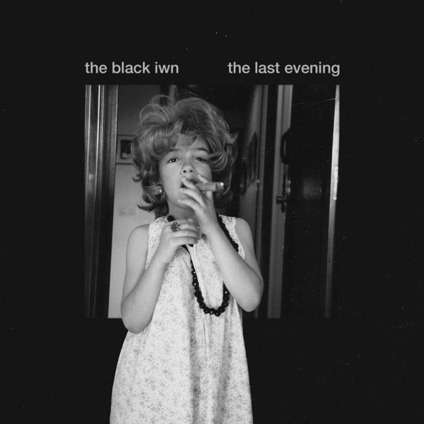 The Black Iwn — The Last Evening
